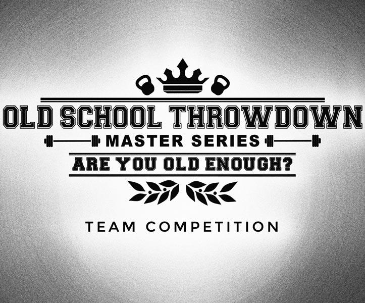 old school throwdown team competition 2019
